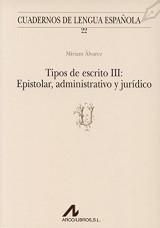 Tipos De Escrito III: Epistolar, Administrativo y Juridico