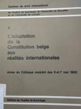 L'adaptation de la Constitution belge aux réalités internationales