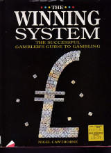 The winning system. The successful gambler's guide to gambling