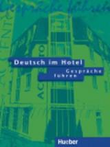 Deutsch im Hotel. Per gli Ist. tecnici e professionali