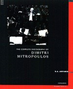 The complete discography of Dimitri Mitropoulos. Second edition