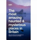 The Most Amazing Haunted & Mysterious Places in Britain