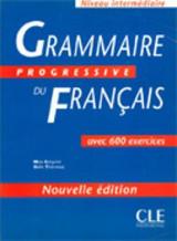 Grammaire progressive du francais - Nouvelle edition 500 Exercices, Intermediaire