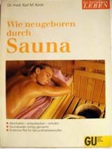 Wie neugeboren durch Sauna