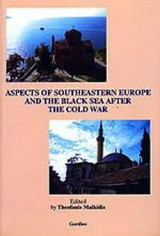 Aspects of Southeastern Europe and the Black Sea After the Cold War