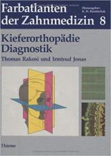 Farbatlanten der Zahnmedizin Bd.8 Kieferorthopädie Diagnostik