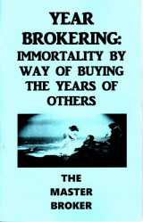 Year Brokering : Immortality by Way of Buying the years of others