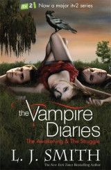 The Vampire Diaries: Volume 1: The Awakening & The Struggle Book 1 & 2|Volume 1 AND The Struggle