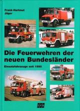 Die Feuerwehren der neuen Bundeslander Einsatzfahrzeuge seit 1990