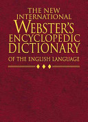 The New International Webster's Encyclopedic Dictionary of the English Language