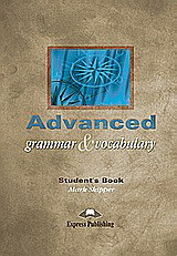 Advanced Grammar and Vocabulary: Student's Book