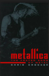Metallica: The Frayed Ends of Metal
