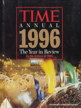 Time Annual 1996. The Year in Review