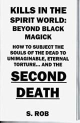 Kills in the spirit world : Beyond Black Magick