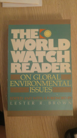 The World Watch Reader on Global Enviromental Issues