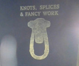 Knots, Splices and Fancy Work. (Fourth Edition.).