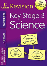 KS3 Science L5-7: Revision Guide + Workbook + Practice Papers (Collins KS3 Revision)