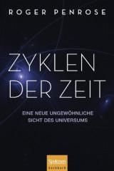 Zyklen der Zeit: Eine neue ungewöhnliche Sicht des Universums (German Edition)