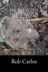 We Are G.O.D.  Guiding Our Direction: We Are G.O.D. Guiding Our Direction:From Journal to Journey (Volume 1)