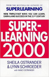 Superlearning 2000 : New Triple-fast Ways You Can Learn, Earn and Succeed in the 21st Century