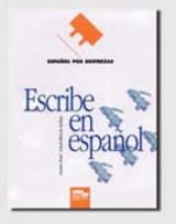 Espanol por destrezas Escribe En Espanol