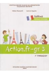 Γαλλικά Γ΄ γυμνασίου: Action.fr-gr 3 Τετράδιο Εργασιών