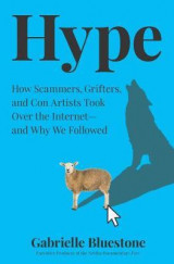 HYPE: HOW SCAMMERS, GRIFTERS AND CON ART