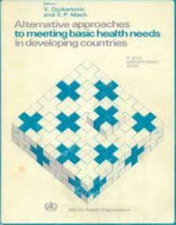 Alternative Approaches to Meeting Basic Health Needs in Developing Countries