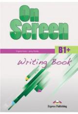 On Screen B1+ - Writing Book